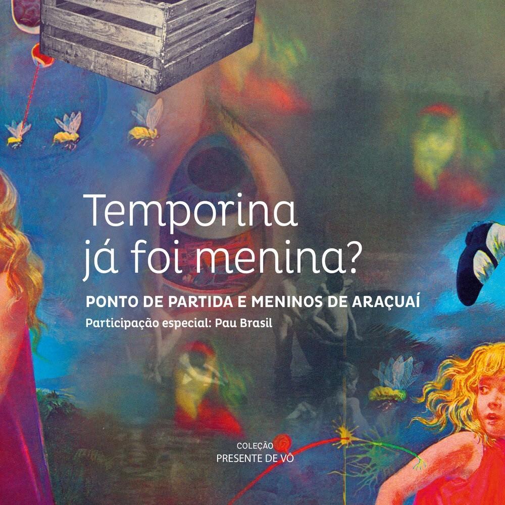 Temporina já foi menina - Ponto de Partida - CPCD Centro Popular de Cultura e Desenvolvimento